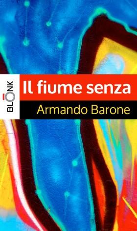 Il-fiume-senza-Armando-barone_2