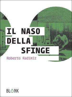 Il-Naso-della-Sfinge-Roberto-Radimir-Blonk