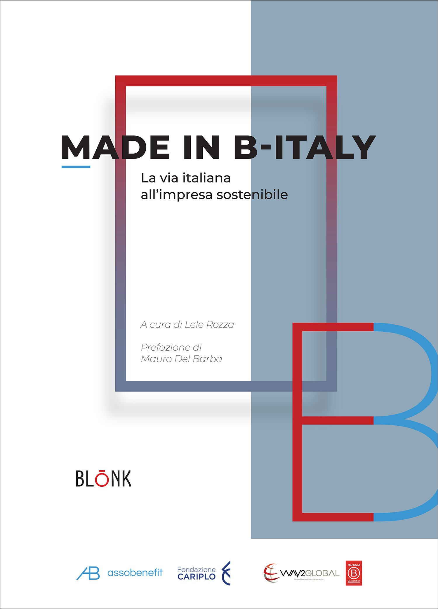 Made in B-Italy. La via italiana all'impresa sostenibile